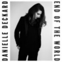 Danielle Deckard - End Of The World